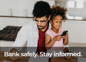 bank safely. stay informed.